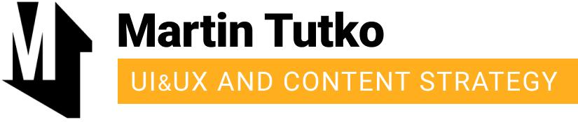Martin Tutko UI UX Content Strategy